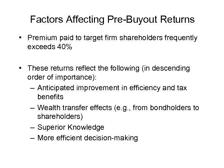 Factors Affecting Pre-Buyout Returns • Premium paid to target firm shareholders frequently exceeds 40%