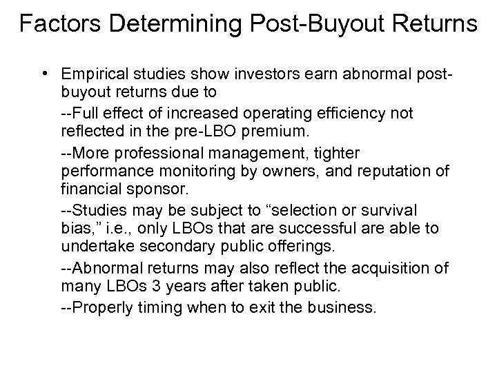 Factors Determining Post-Buyout Returns • Empirical studies show investors earn abnormal postbuyout returns due