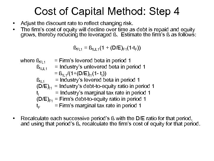 Cost of Capital Method: Step 4 • • Adjust the discount rate to reflect