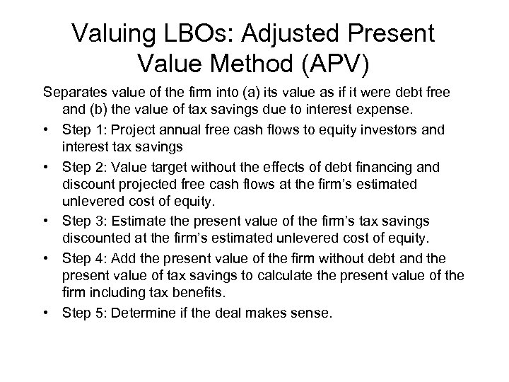 Valuing LBOs: Adjusted Present Value Method (APV) Separates value of the firm into (a)