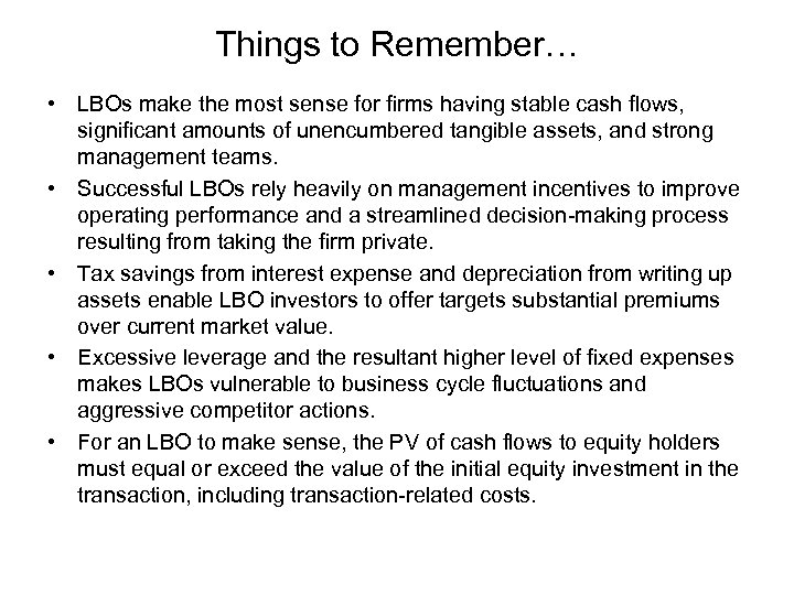 Things to Remember… • LBOs make the most sense for firms having stable cash