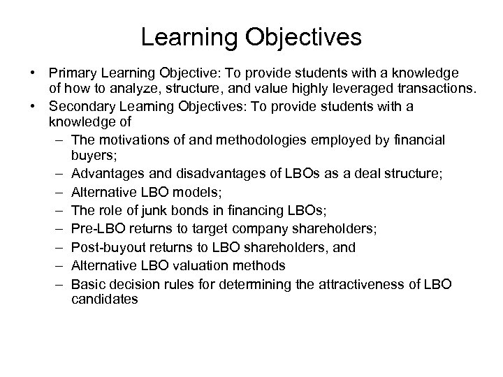 Learning Objectives • Primary Learning Objective: To provide students with a knowledge of how