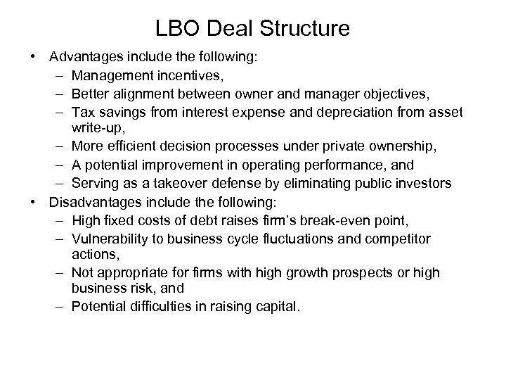LBO Deal Structure • Advantages include the following: – Management incentives, – Better alignment