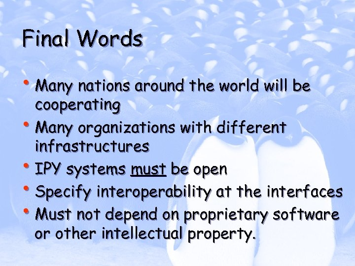 Final Words • Many nations around the world will be cooperating • Many organizations