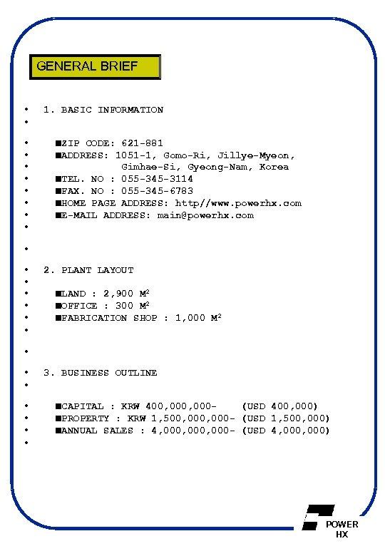GENERAL BRIEF • • 1. BASIC INFORMATION • • ■ZIP CODE: 621 -881 ■ADDRESS: