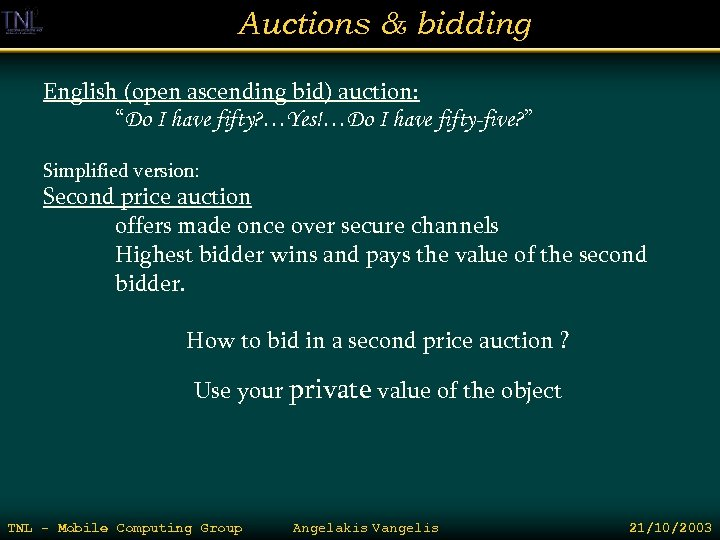 "Auctions & bidding English (open ascending bid) auction: ""Do I have fifty? …Yes!…Do I"
