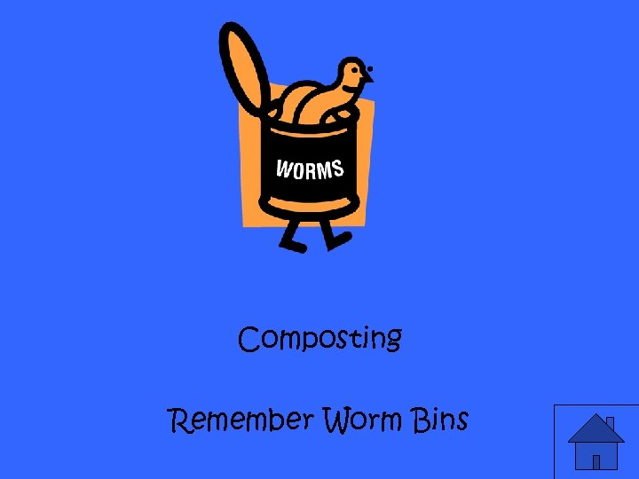 Composting Remember Worm Bins