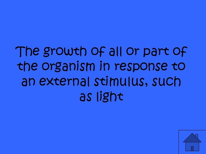 The growth of all or part of the organism in response to an external