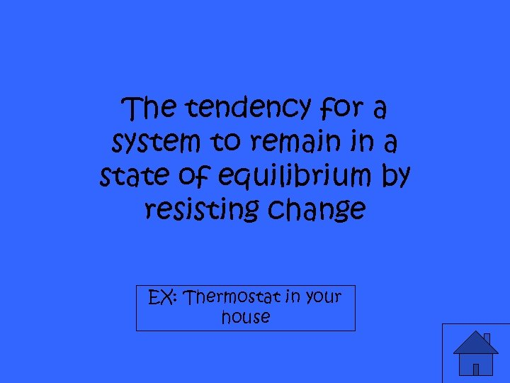 The tendency for a system to remain in a state of equilibrium by resisting