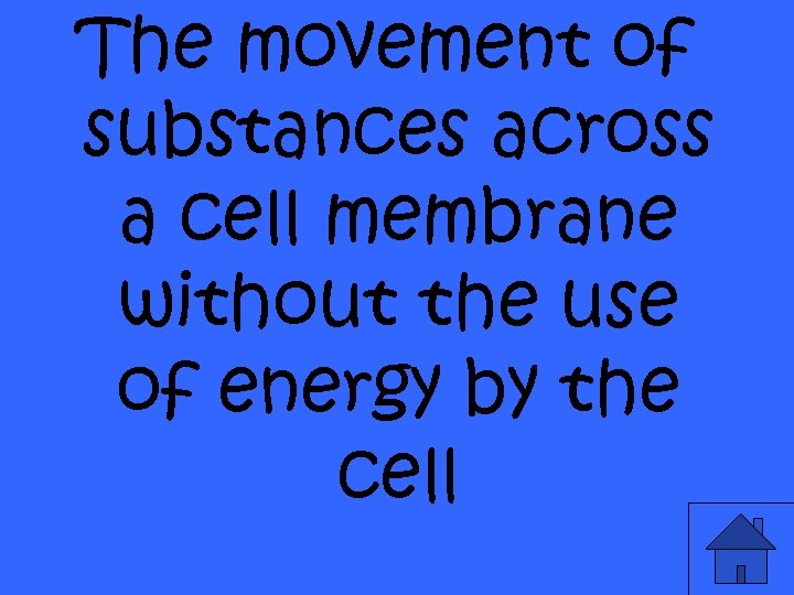 The movement of substances across a cell membrane without the use of energy by
