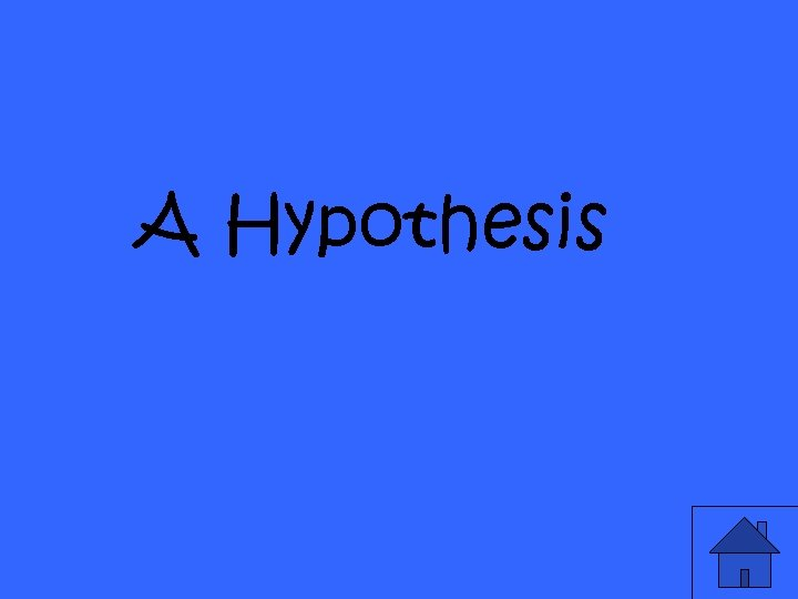 A Hypothesis