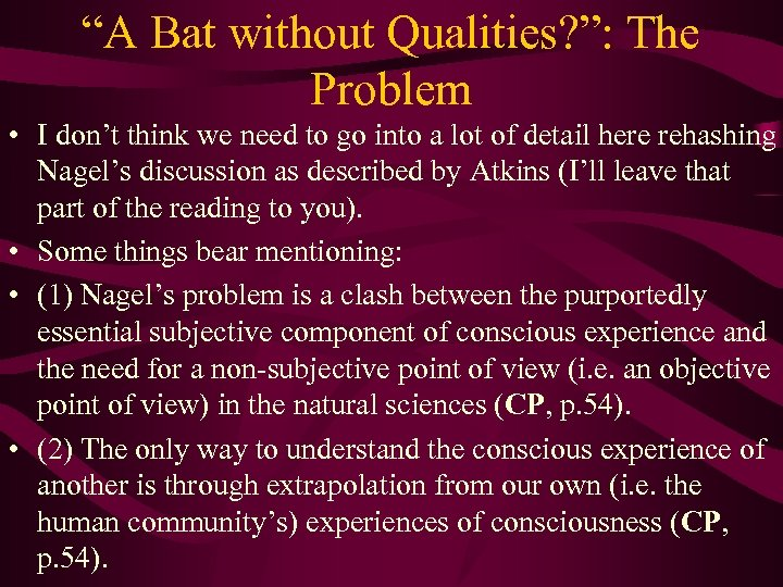 """""""A Bat without Qualities? """": The Problem • I don't think we need to"""