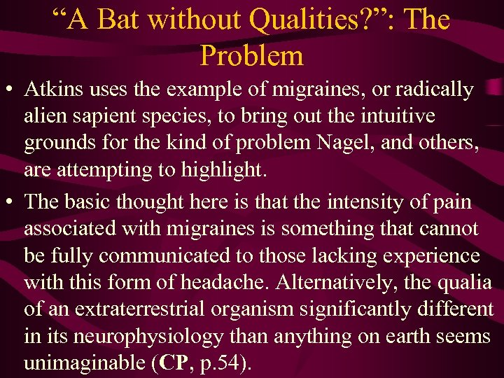 """""""A Bat without Qualities? """": The Problem • Atkins uses the example of migraines,"""