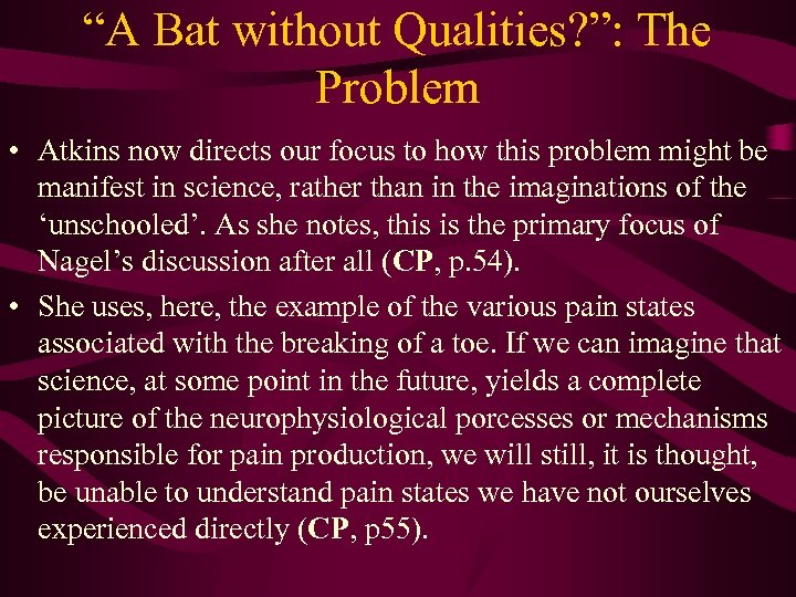 """""""A Bat without Qualities? """": The Problem • Atkins now directs our focus to"""