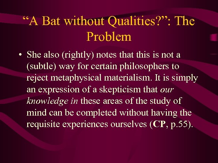 """""""A Bat without Qualities? """": The Problem • She also (rightly) notes that this"""