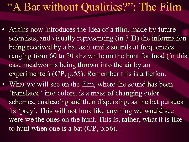 """""""A Bat without Qualities? """": The Film • Atkins now introduces the idea of"""