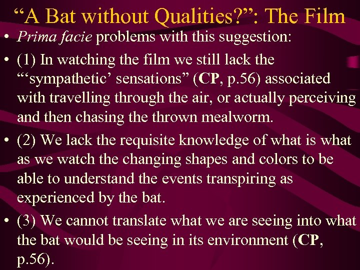 """""""A Bat without Qualities? """": The Film • Prima facie problems with this suggestion:"""