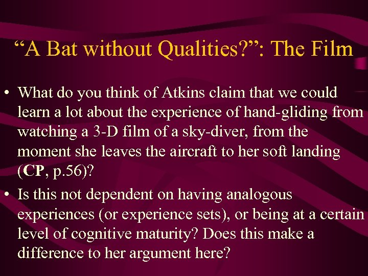 """""""A Bat without Qualities? """": The Film • What do you think of Atkins"""