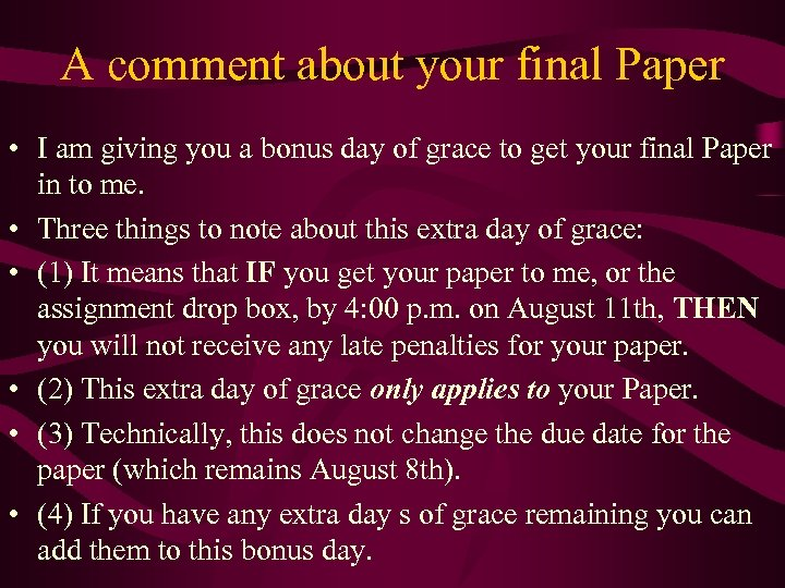 A comment about your final Paper • I am giving you a bonus day