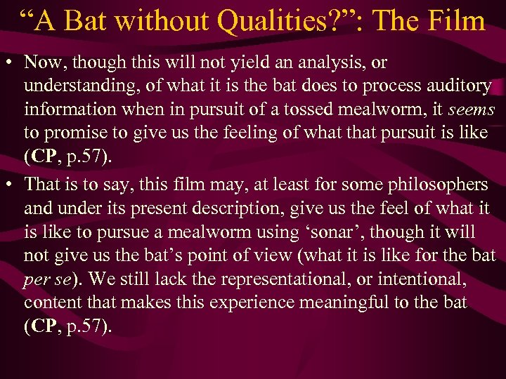 """""""A Bat without Qualities? """": The Film • Now, though this will not yield"""