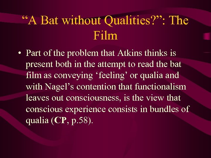 """""""A Bat without Qualities? """": The Film • Part of the problem that Atkins"""