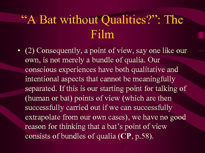 """""""A Bat without Qualities? """": The Film • (2) Consequently, a point of view,"""