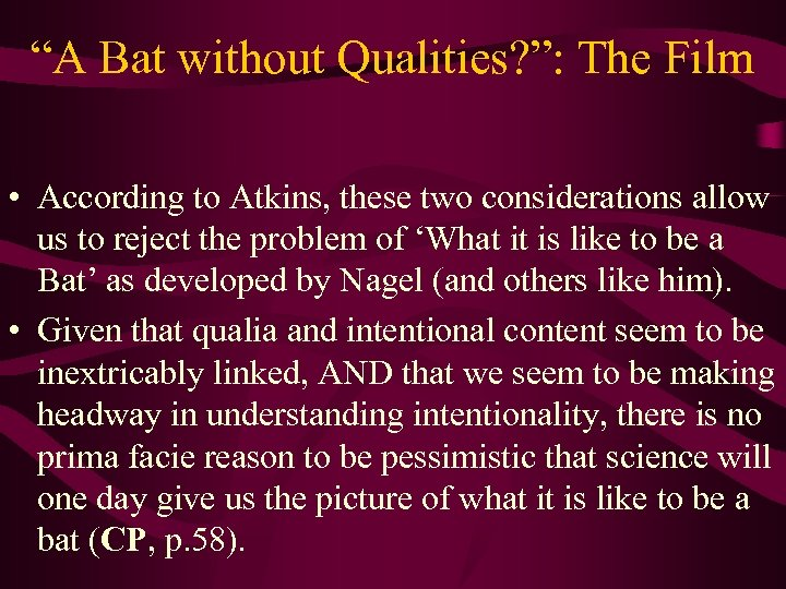 """""""A Bat without Qualities? """": The Film • According to Atkins, these two considerations"""