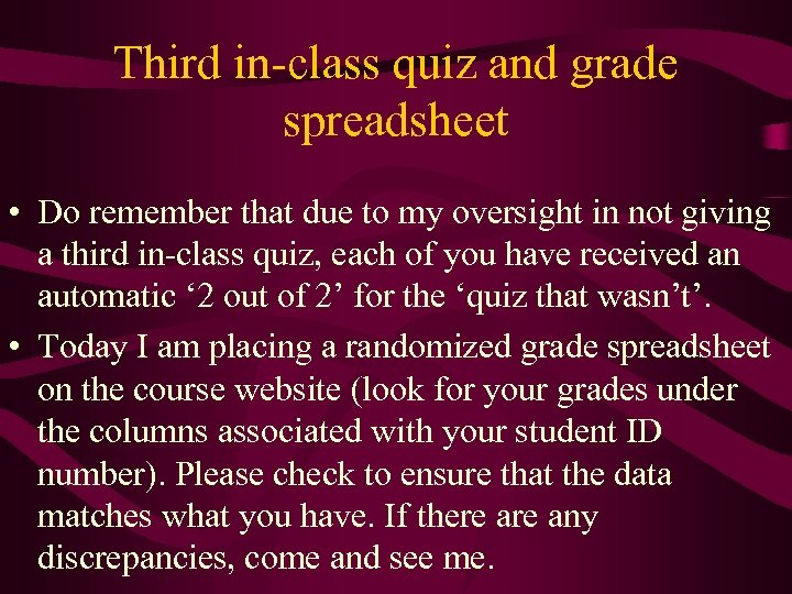 Third in-class quiz and grade spreadsheet • Do remember that due to my oversight