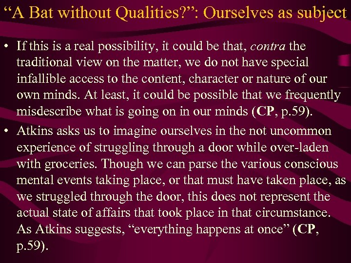 """""""A Bat without Qualities? """": Ourselves as subject • If this is a real"""