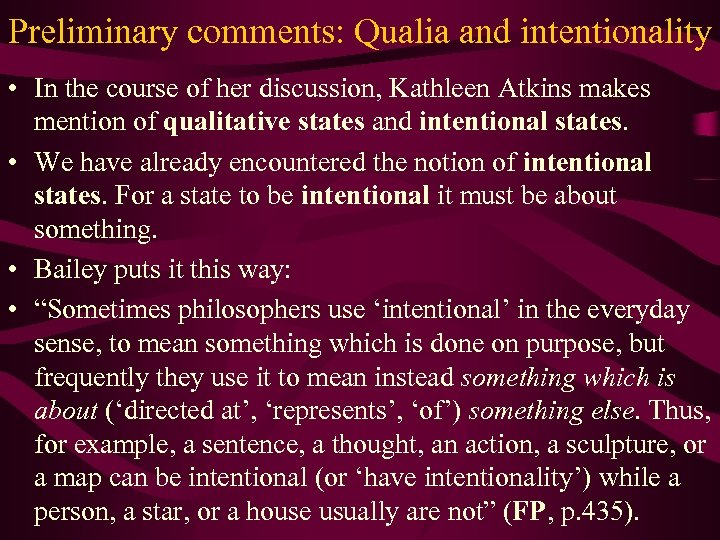 Preliminary comments: Qualia and intentionality • In the course of her discussion, Kathleen Atkins