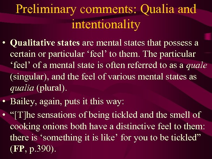 Preliminary comments: Qualia and intentionality • Qualitative states are mental states that possess a
