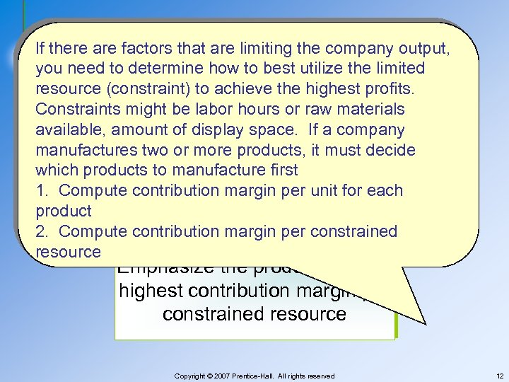Product Mix If there are factors that are limiting the company output, you need