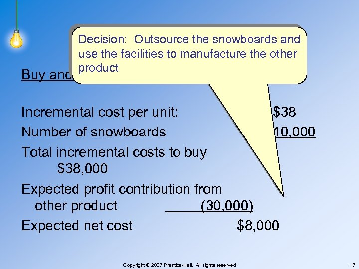 E 25 -22 Decision: Outsource the snowboards and use the facilities to manufacture the