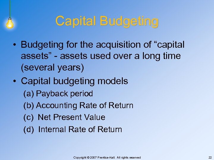 """Capital Budgeting • Budgeting for the acquisition of """"capital assets"""" - assets used over"""
