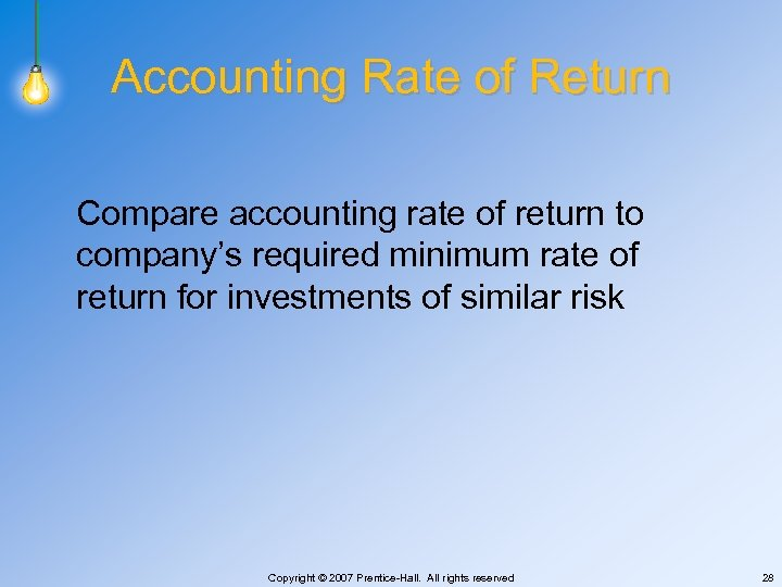 Accounting Rate of Return Compare accounting rate of return to company's required minimum rate