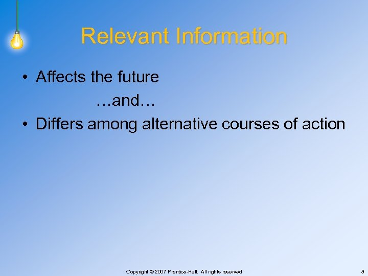 Relevant Information • Affects the future …and… • Differs among alternative courses of action