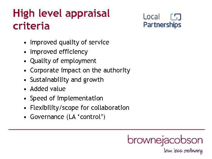 High level appraisal criteria • • • Improved quality of service Improved efficiency Quality