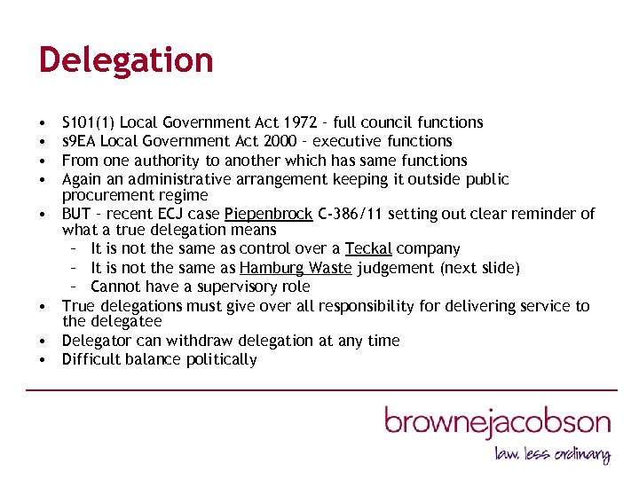 Delegation • • S 101(1) Local Government Act 1972 – full council functions s