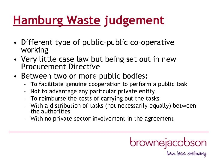 Hamburg Waste judgement • Different type of public-public co-operative working • Very little case