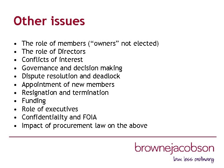 "Other issues • • • The role of members (""owners"" not elected) The role"