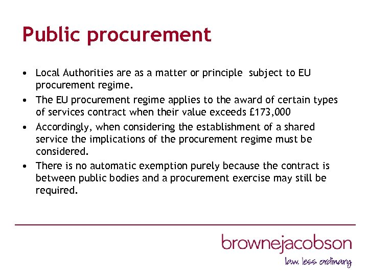 Public procurement • Local Authorities are as a matter or principle subject to EU