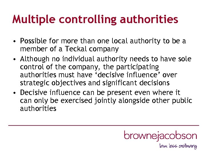 Multiple controlling authorities • Possible for more than one local authority to be a