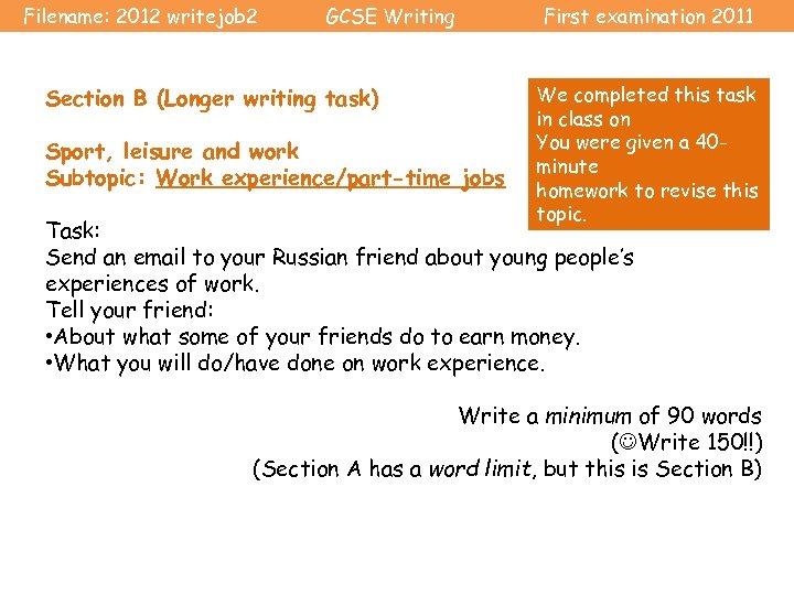 Filename: 2012 writejob 2 GCSE Writing Section B (Longer writing task) Sport, leisure and