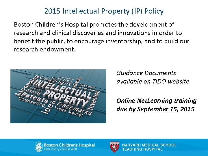 2015 Intellectual Property (IP) Policy Boston Children's Hospital promotes the development of research and