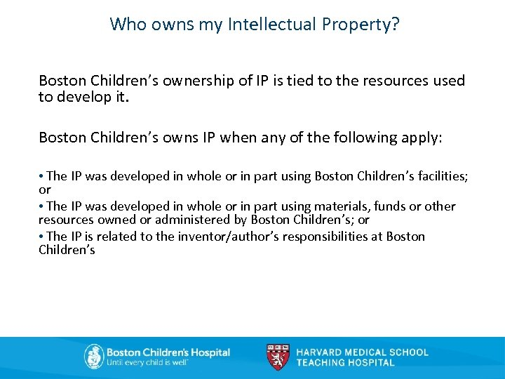 Who owns my Intellectual Property? Boston Children's ownership of IP is tied to the