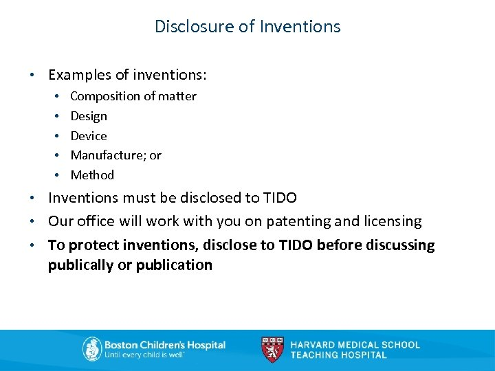 Disclosure of Inventions • Examples of inventions: • Composition of matter • Design •