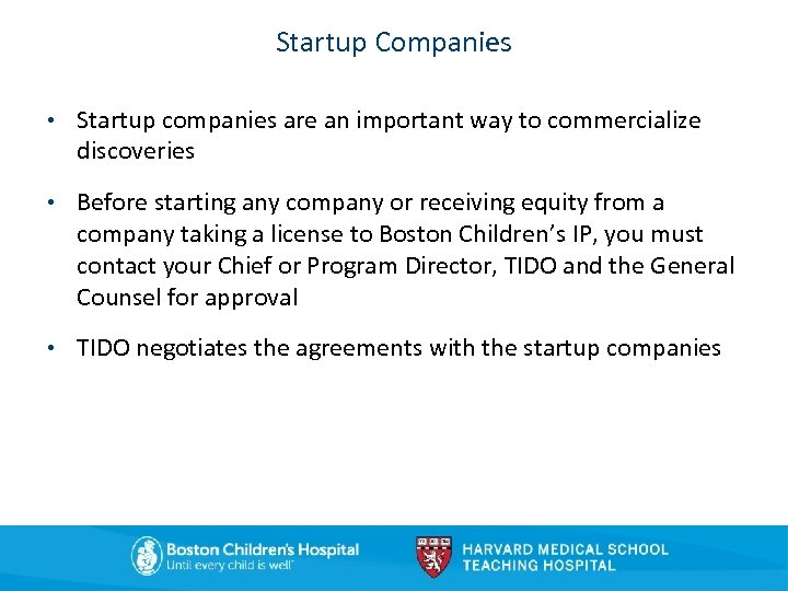 Startup Companies • Startup companies are an important way to commercialize discoveries • Before