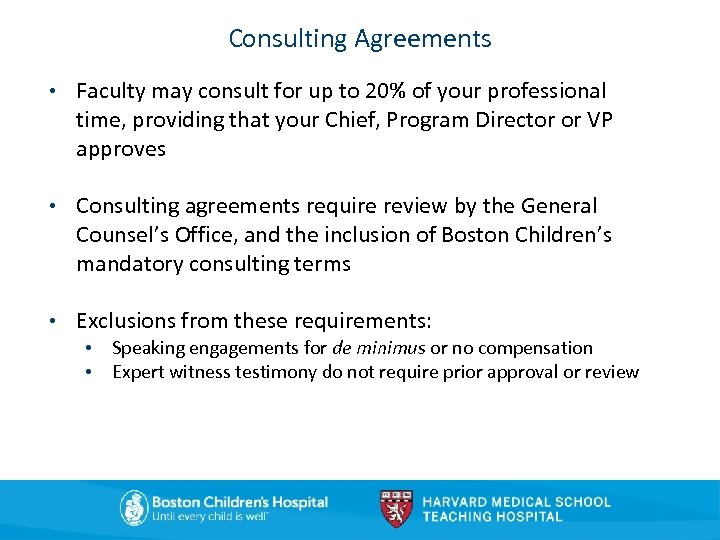 Consulting Agreements • Faculty may consult for up to 20% of your professional time,