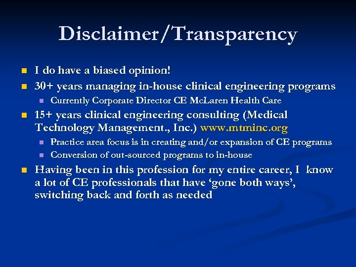 Disclaimer/Transparency n n I do have a biased opinion! 30+ years managing in-house clinical