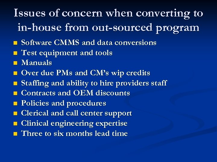 Issues of concern when converting to in-house from out-sourced program n n n n